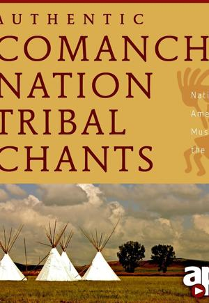Comanche Tribal Chants