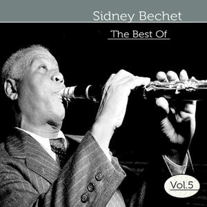 The Best of Sidney Bechet, Vol. 5
