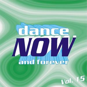 Dance Now and Forever, Vol. 15