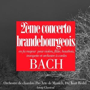 Bach : Concerto brandebourgeois No. 2, en fa majeur (Pour violon, flûte, hautbois, trompette et orchestre à cordes)