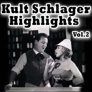 Kult Schlager Highlights, Vol. 2