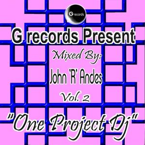 One Project Dj Mixed By John R Andes, Vol. 2 (G Records Present John R Andes)