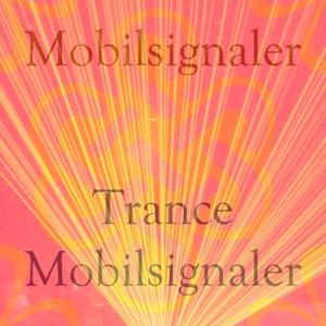 Trance mobilsignaler