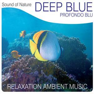 Deep Blue (Profondo blu) (Relaxation Ambient Music)
