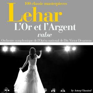 Lehar : L'or et l'argent, valse (100 classic masterpieces)