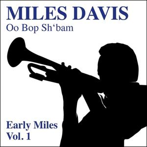 Oo Bop Sh'bam - Early Miles, Vol. 1 (The First Recordings of Miles Davis)