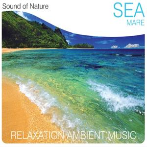 Sea (Mare) (Relaxation Ambient Music)