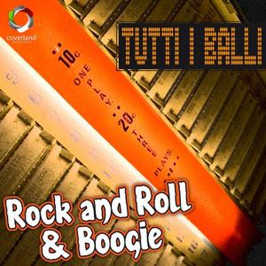 Tutti i balli : Rock and Roll & Boogie
