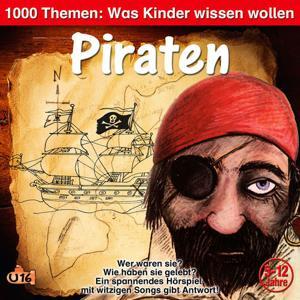 1000 Themen - Was Kinder wissen wollen: Piraten