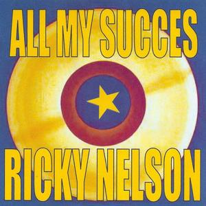 All My Succes - Ricky Nelson