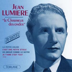 Jean Lumière, le charmeur des ondes