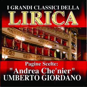 Umberto Giordano : Andrea Che'nier, Pagine scelte (I grandi classici della Lirica)