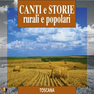 Canti e storie rurali e popolari : Toscana, vol. 3