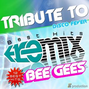 Tribute to Bee Gees: Best of Remix