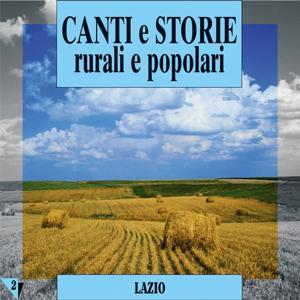 Canti e storie rurali e popolari : Lazio, vol. 2