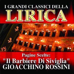 Gioacchino Rossini : Il Barbiere Di Siviglia, Pagine scelte (I grandi classici della Lirica)