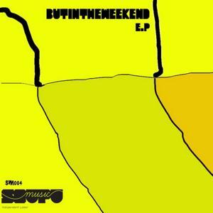 ButInTheWeekend - Ep