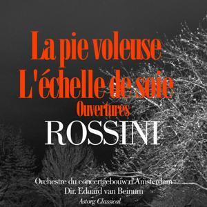 Rossini : La pie voleuse - L'échelle de soie, ouvertures