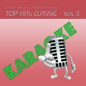 Basi musicali: Top Hits Classic, Vol. 3 (Karaoke)