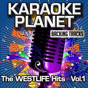 The Westlife Hits, Vol. 1 (Karaoke Planet)