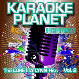 The Loretta Lynn Hits, Vol. 2 (Karaoke Planet)