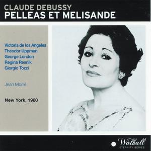 Claude Debussy : Pelleas et Mélisande (New York, 1960)