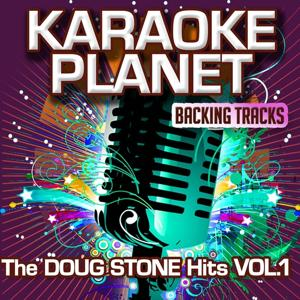 The Doug Stone Hits, Vol. 1 (Karaoke Planet)