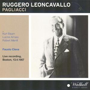 Ruggero Leoncavallo : Pagliacci (Live Recording Boston 13.04.1957)