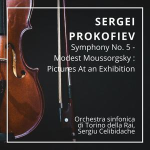 Sergei Prokofiev : Symphony No. 5 - Modest Moussorgsky : Pictures At an Exhibition