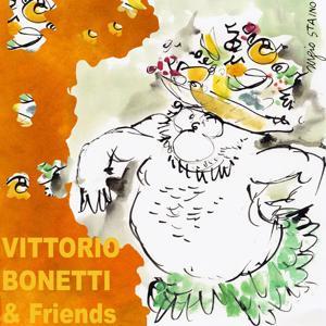 Vittorio Bonetti & Friends