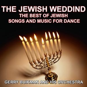 The Jewish Wedding (The Best of Jewish Songs and Music for Dance)