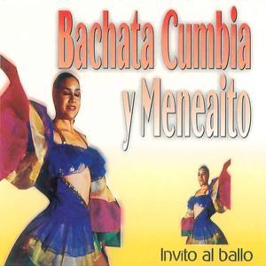 Bachata, Cumbia y Meneaito