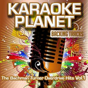 The Bachman Turner Overdrive Hits, Vol. 1 (Karaoke Planet)