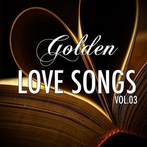Golden Lovesongs, Vol. 3 (Famous Country Love Songs)