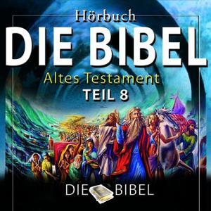 Die Bibel : Das Alte Testament, Teil 8 (Kapitel 8)