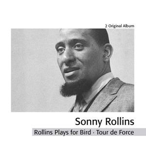 Rollins Plays For Bird - Tour de Force