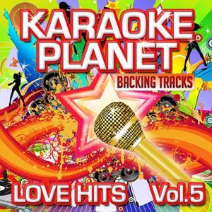 Love Hits, Vol. 5 (Karaoke Planet)