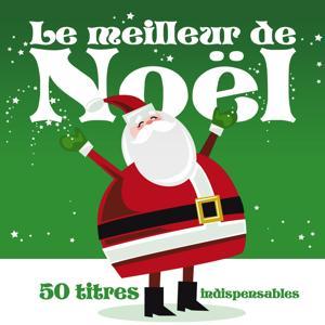 Le Meilleur de Noël : 50 titres indispensables (Version originale remasterisée)