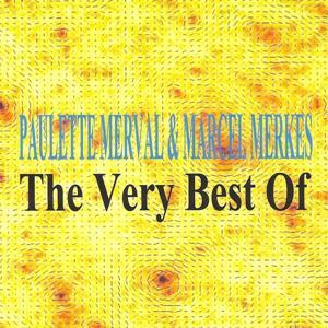 Marcel Merkès, Paulette Merval : The Very Best of