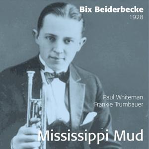 Mississippi Mud - Bix Beiderbecke 1928