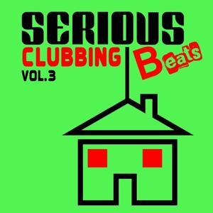 Serious Beats Clubbing, Vol.3
