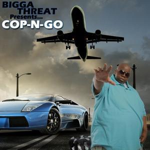 Dame Grease Presents: Bigga Threat: Cop & Go