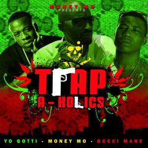 Trap A Holics Feat Gucci Mane & Yo Gotti