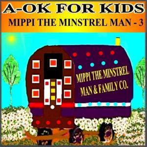 Mippi The Minstrel Man, Vol. 3