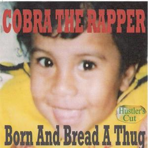 Born and Bread a Thug (Hustler's Cut)