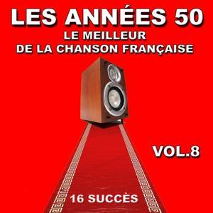 Les années 50, vol. 8 (Le meilleur de la chanson Française)
