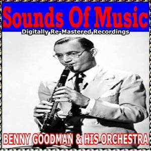 Sounds of Music pres. Benny Goodman & His Orchestra