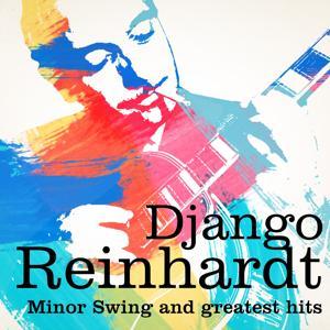 Django Reinhardt : Minor Swing and Greatest Hits