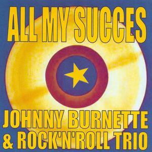 All My Succes - Johnny Burnette & The Rock'n'Roll Trio