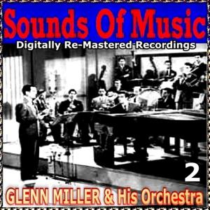 Sounds of Music pres. Glenn Miller & His Orchestra, Vol. 2